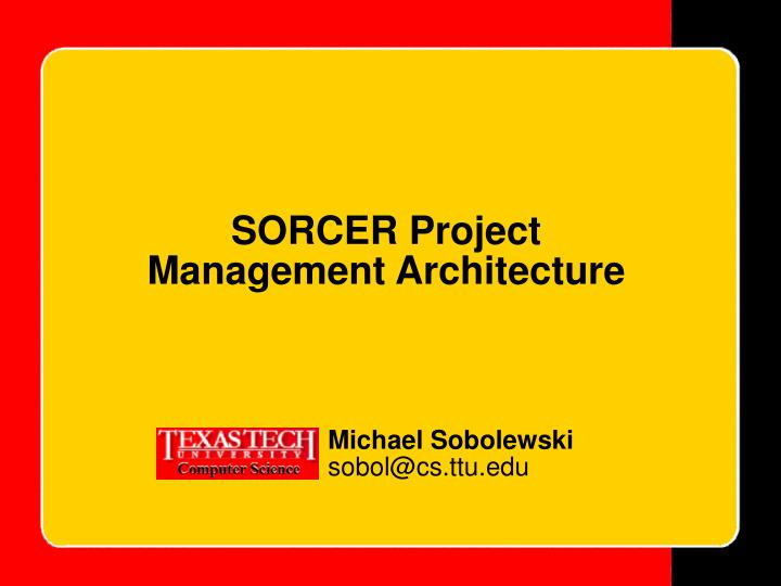sorcer project management architecture n.