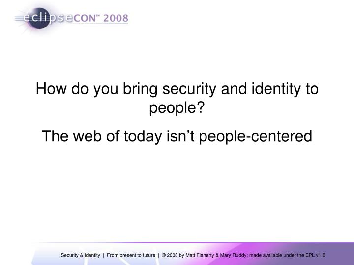 How do you bring security and identity to people?
