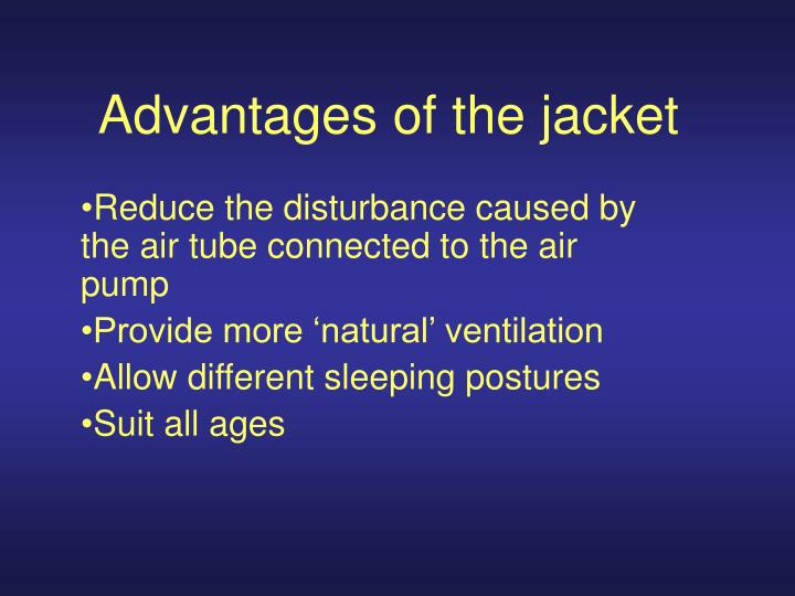 Advantages of the jacket