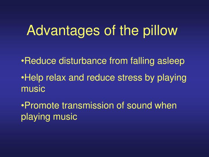 Advantages of the pillow