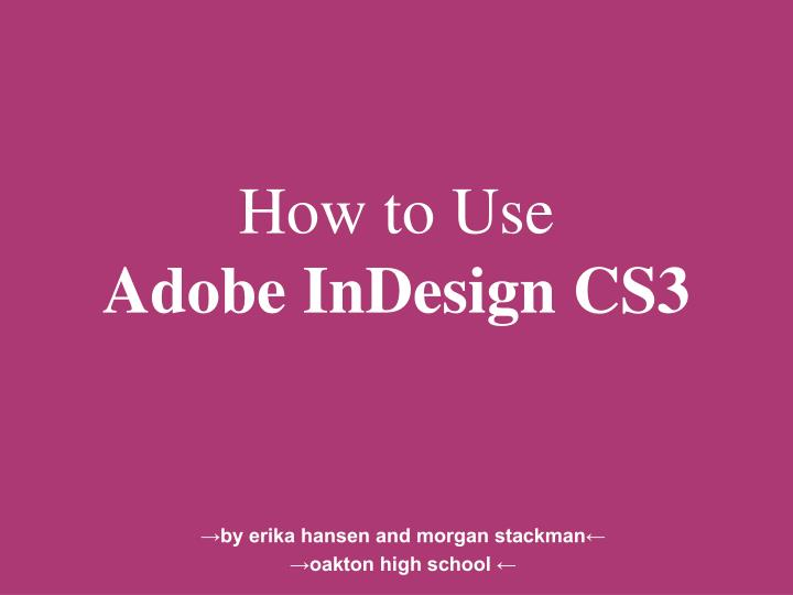 how to use adobe indesign cs3 n.