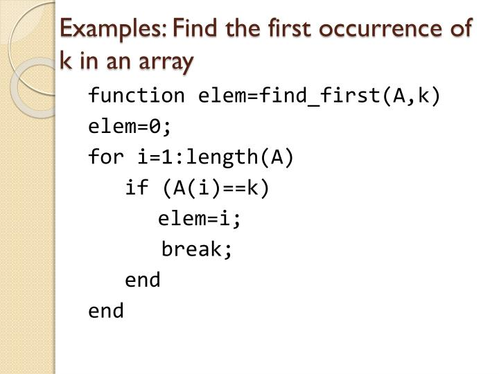 Examples: Find the first occurrence of k in an array
