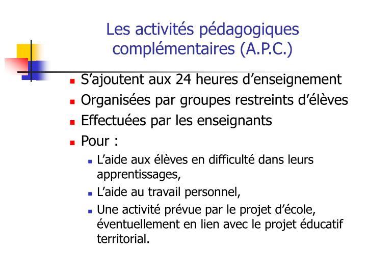 Les activités pédagogiques complémentaires (A.P.C.)