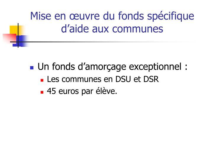 Mise en œuvre du fonds spécifique d'aide aux communes