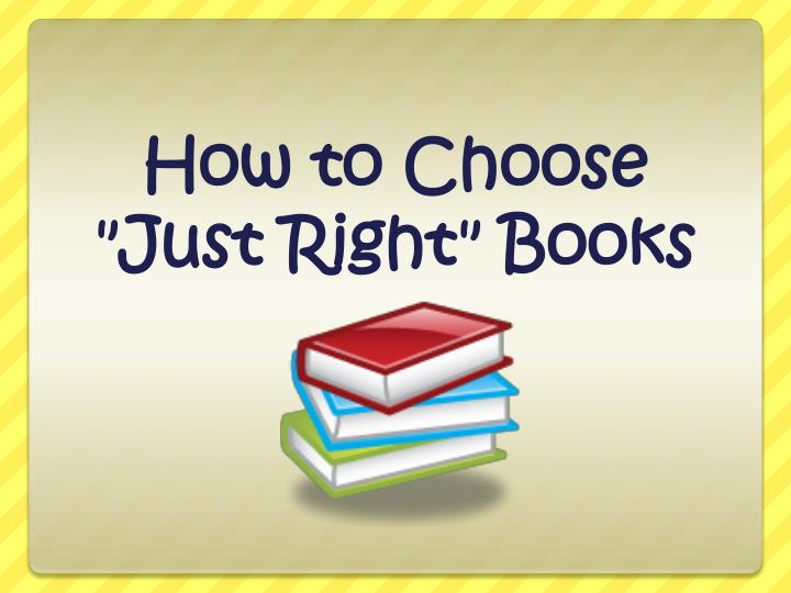"How to Choose ""Just Right"" Books"
