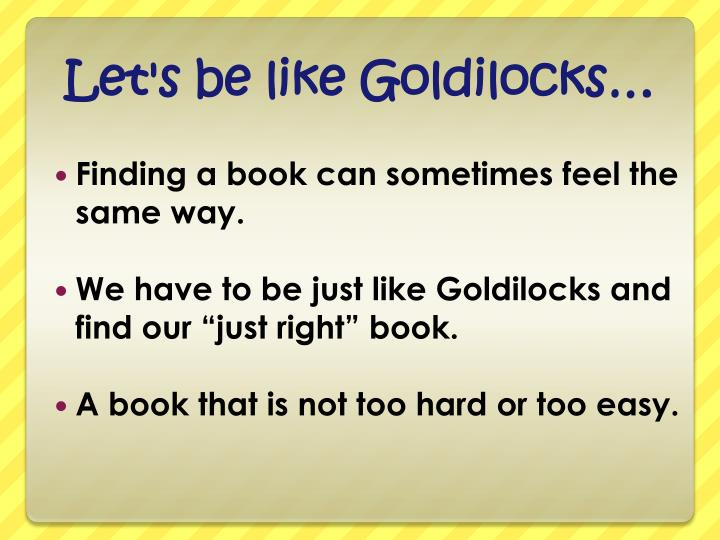 Let s be like goldilocks