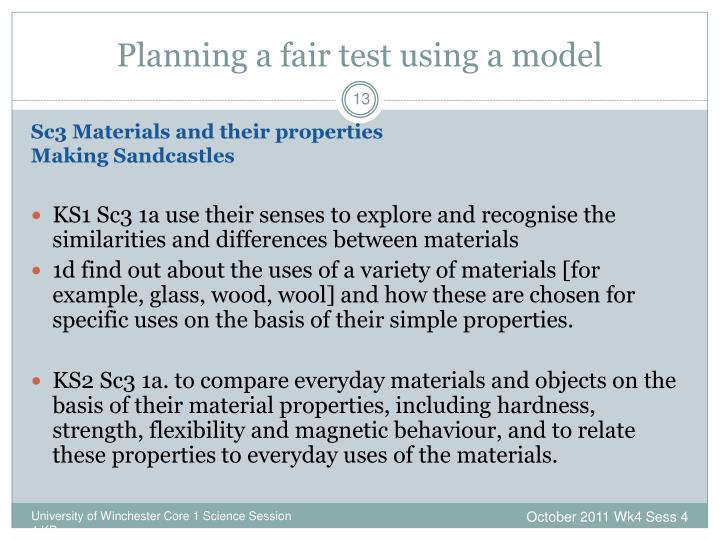 Planning a fair test using a model