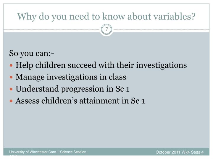 Why do you need to know about variables?