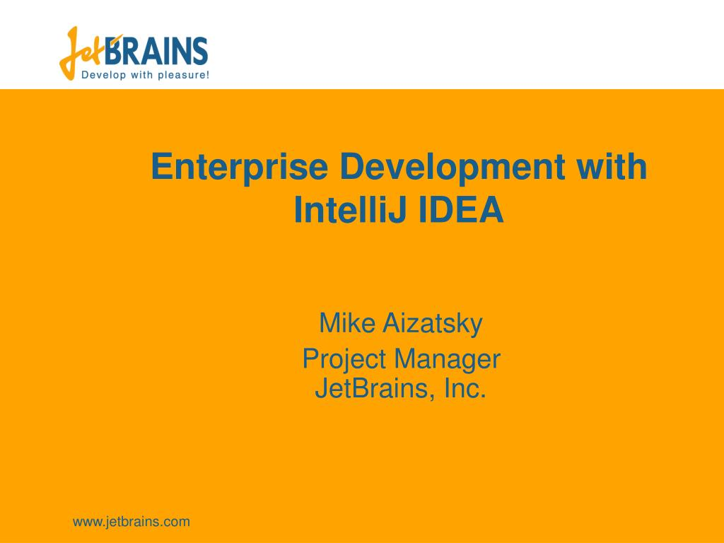 PPT - Enterprise Development with IntelliJ IDEA PowerPoint