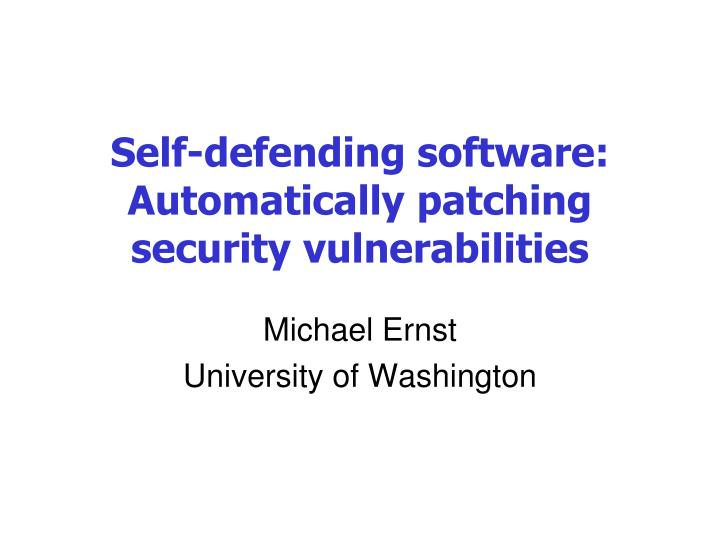 self defending software automatically patching security vulnerabilities n.