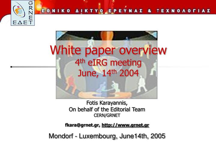 White paper overview 4 th eirg meeting june 14 th 2004