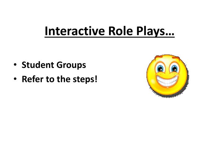 Interactive Role Plays…