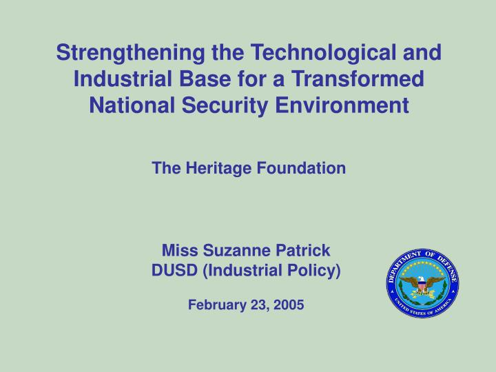 Strengthening the Technological and Industrial Base for a Transformed National Security Environment