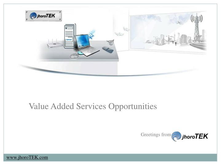 Value Added Services Opportunities