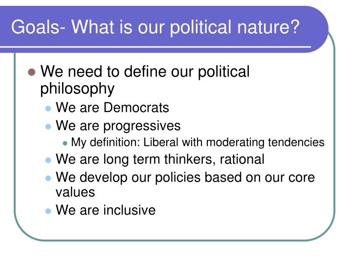 Goals- What is our political nature?