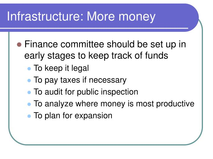 Infrastructure: More money