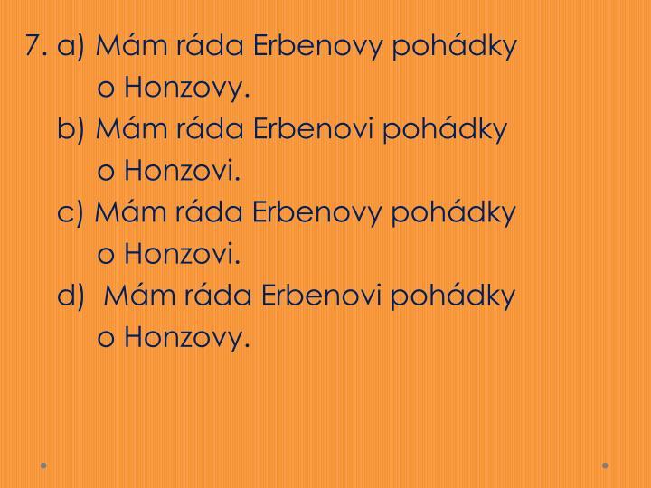 7. a) Mám ráda Erbenovy pohádky