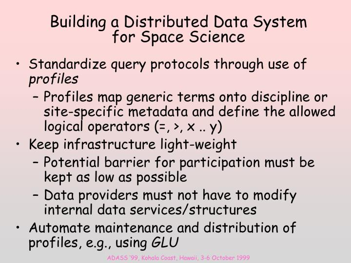 Building a Distributed Data System for Space Science