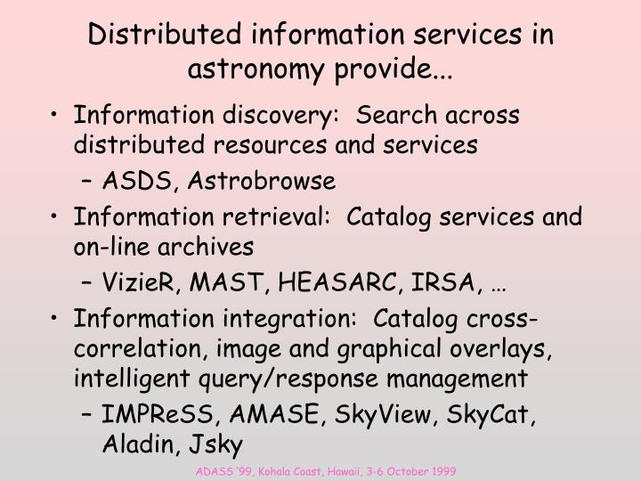 Distributed information services in astronomy provide...
