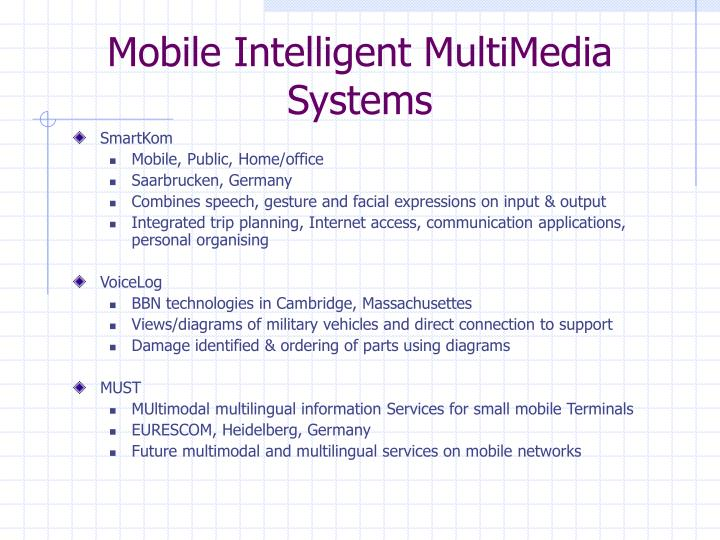 Mobile Intelligent MultiMedia Systems