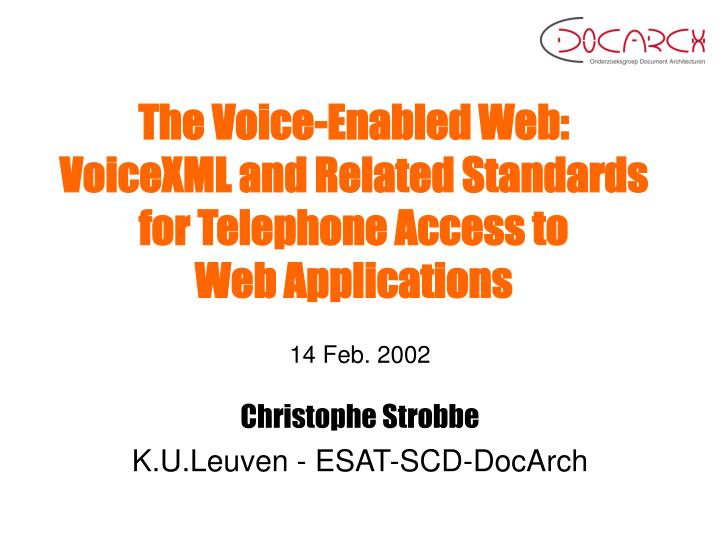 the voice enabled web voicexml and related standards for telephone access to web applications n.