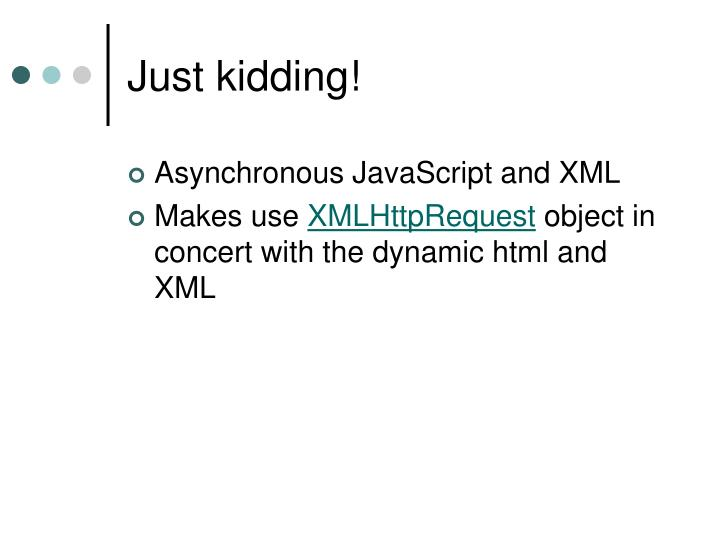 Just kidding!
