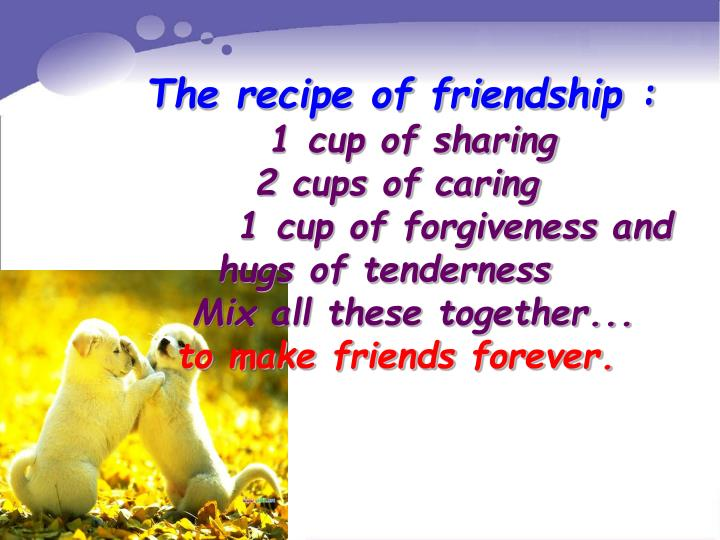 The recipe of friendship :