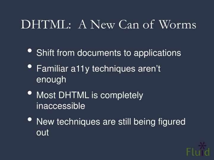 DHTML:  A New Can of Worms