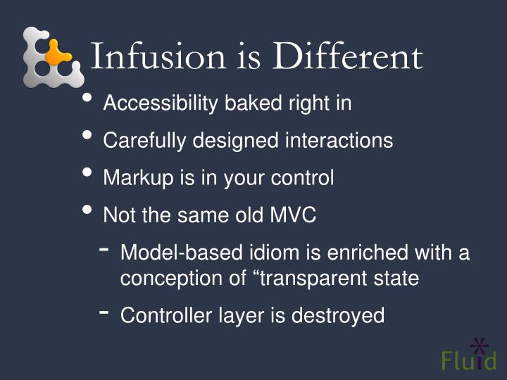Infusion is Different