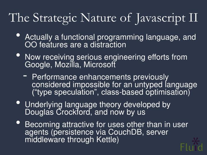 The Strategic Nature of Javascript II