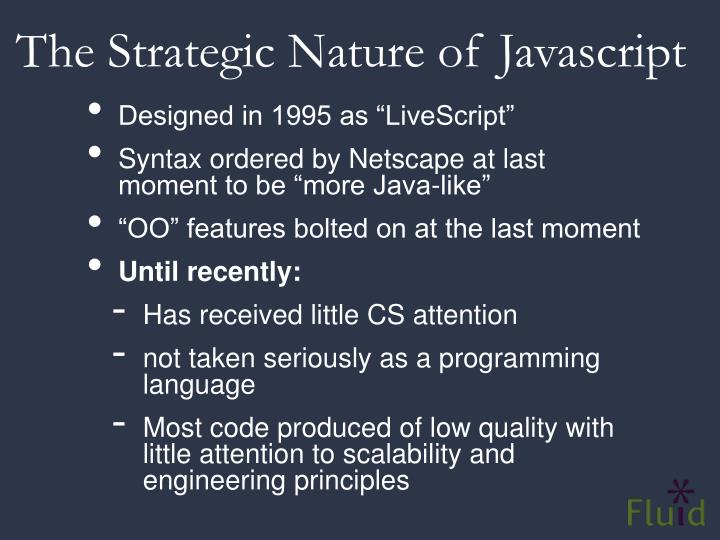 The Strategic Nature of Javascript