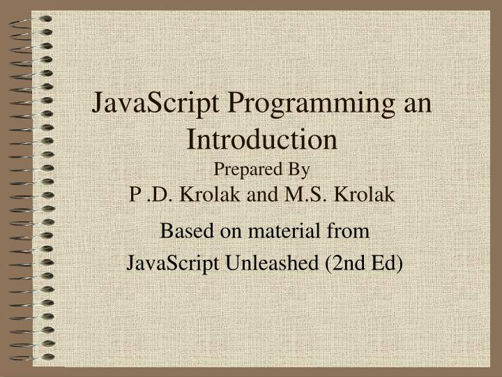 javascript programming an introduction prepared by p d krolak and m s krolak n.