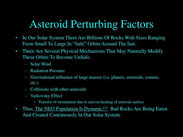 Asteroid Perturbing Factors