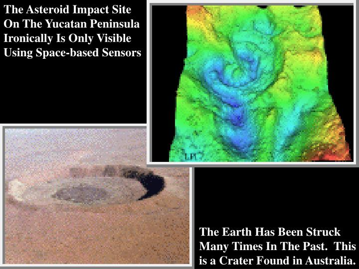 The Asteroid Impact Site On The Yucatan Peninsula Ironically Is Only Visible Using Space-based Sensors