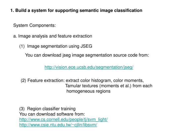 1. Build a system for supporting semantic image classification
