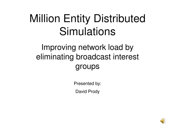 million entity distributed simulations n.