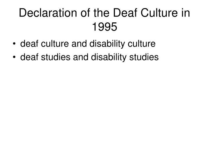 Declaration of the Deaf Culture in 1995