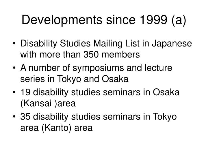Developments since 1999 (a)