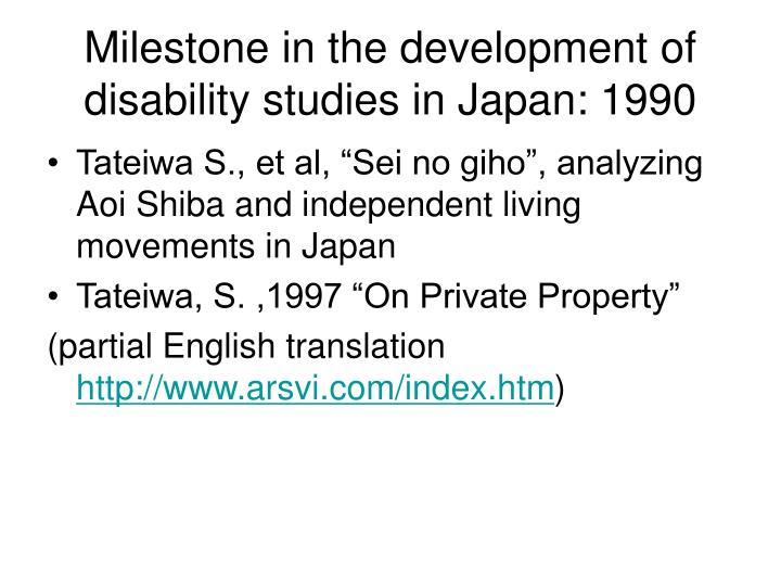 Milestone in the development of disability studies in Japan: 1990