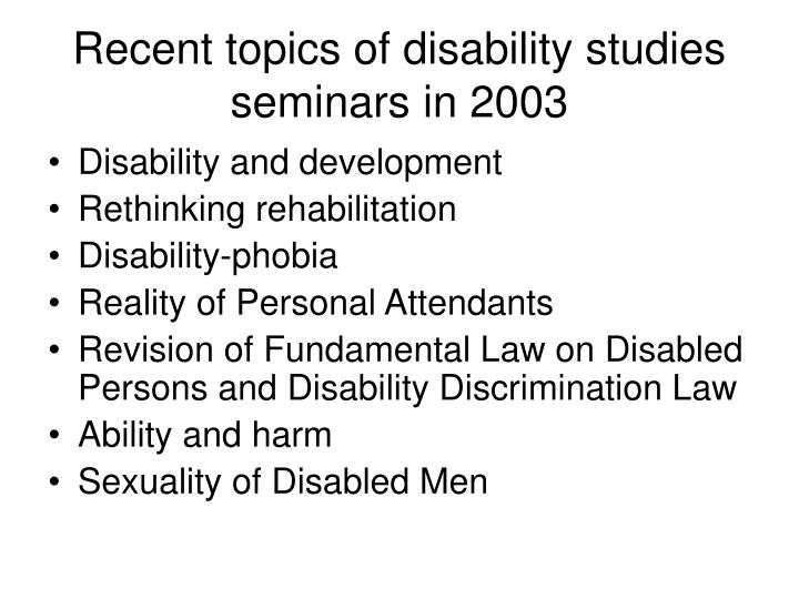 Recent topics of disability studies seminars in 2003