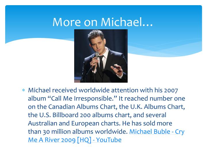 More on Michael…