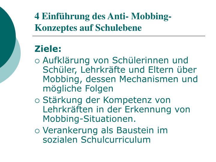 4 Einführung des Anti- Mobbing-Konzeptes auf Schulebene