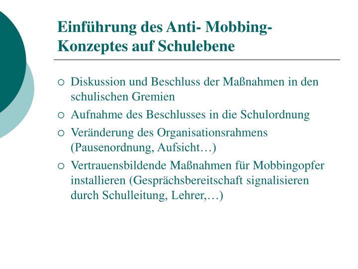 Einführung des Anti- Mobbing-Konzeptes auf Schulebene
