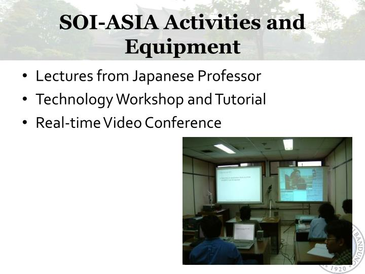 SOI-ASIA Activities and Equipment