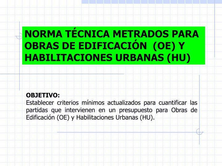 NORMA TÉCNICA METRADOS PARA OBRAS DE EDIFICACIÓN  (OE) Y HABILITACIONES URBANAS (HU)