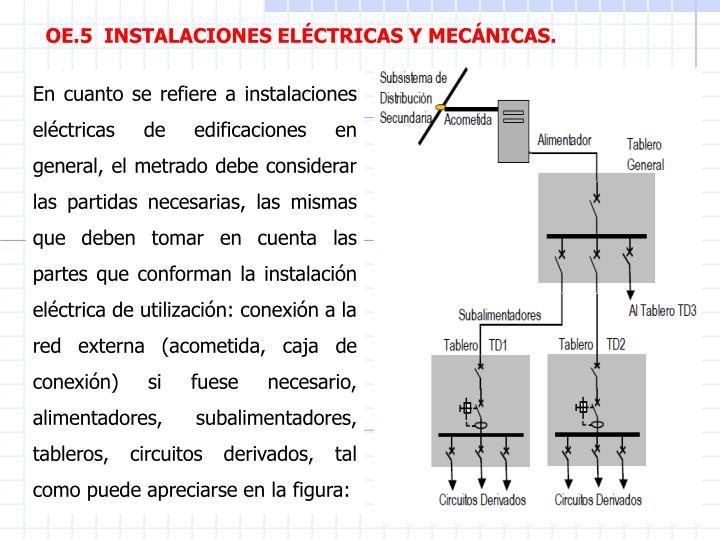 OE.5  INSTALACIONES ELÉCTRICAS Y MECÁNICAS.