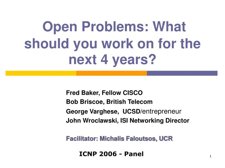 open problems what should you work on for the next 4 years