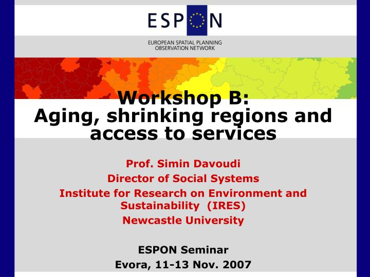 Workshop b aging shrinking regions and access to services