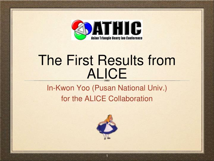 The first results from alice