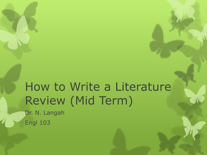 how to write a literature review mid term n.